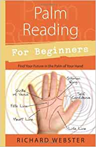 Palm Reading For Beginners Find The Future In The Palm Of Your Hand For Beginners Llewellyn S Amazon Co Uk Richard Webster 8601400815304 Books