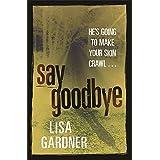 Say Goodbye by Lisa Gardner (2008-07-24)