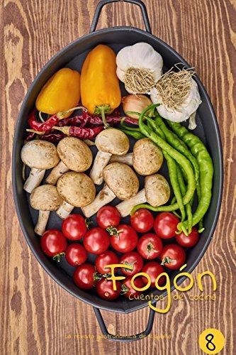 Fogón: Cuentos de cocina edicion 8 por Fogón Magazine