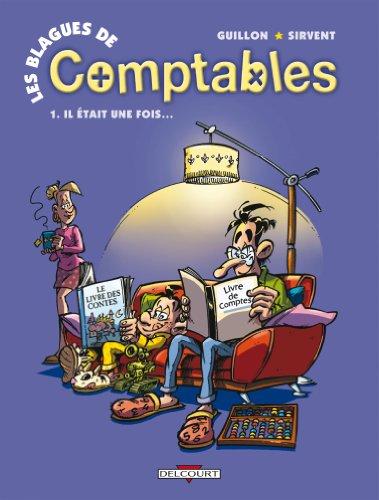 Les blagues de Comptables, Tome 1 : Il était une fois. par Patrice Guillon