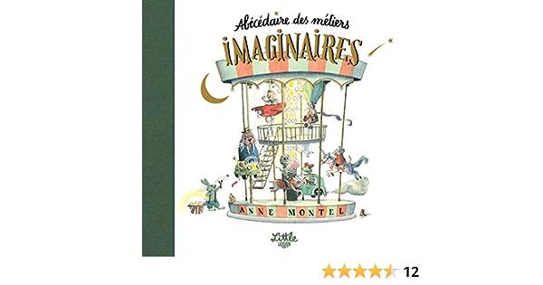 L Abecedaire Des Metiers Imaginaires Amazon Co Uk Montel Anne Montel Anne 9782374082905 Books