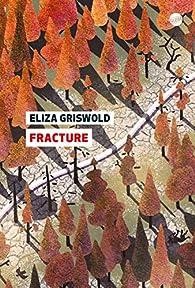 Fracture par Eliza Griswold
