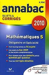 Mathématiques S Enseignement obligatoire et de spécialité : Sujets et corrigés 2010