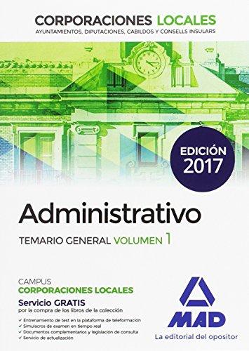Administrativos de las Corporaciones Locales. Temario General Volumen 1 por 7 Editores