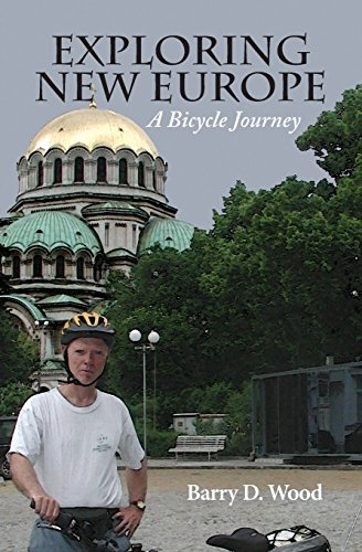 Exploring New Europe: A Bicycle Journey por Barry D. Wood