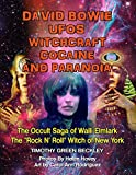 David Bowie, UFOs, Witchcraft, Cocaine and Paranoia - Black and White Version: The Occult Saga of Walli Elmlark - The