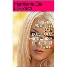 Novel: Back to the pleasure Part 2 ex-girlfriend Paul. (Portuguese Edition)