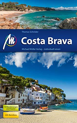 Costa Brava Reiseführer Michael Müller Verlag: Individuell reisen mit vielen praktischen Tipps (MM-Reiseführer)
