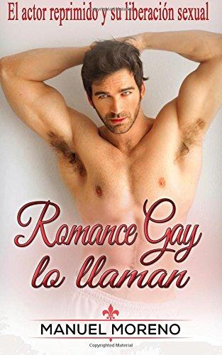 Romance Gay lo llaman: El actor reprimido y su liberación sexual por Manuel Moreno