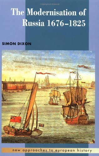 The Modernisation of Russia, 1676-1825 (New Approaches to European History) by Dixon, Simon published by Cambridge University Press