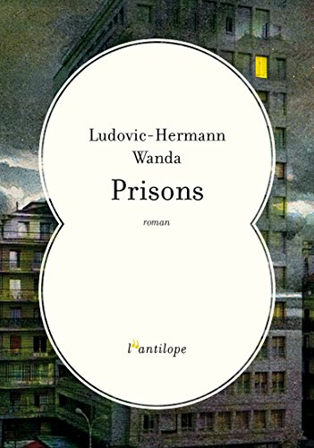 Prisons - Ludovic Hermann Wanda