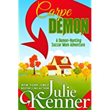Carpe Demon: Adventures of a Demon-Hunting Soccer Mom (Book 1) (English Edition)