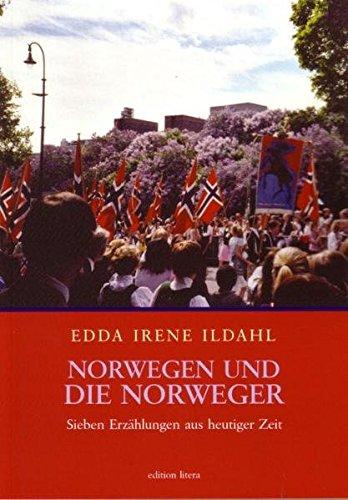 Norwegen und die Norweger: Sieben Erzählungen aus der heutigen Zeit (edition litera)