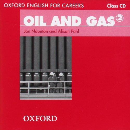 Oxford English for Careers: Oil and Gas 2: Oil & Gas 2. Class CD por Artistas varios