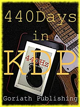 440 Days in KDP: KDP Marketing for author (Japanese Edition) von [Goriath Publishing]