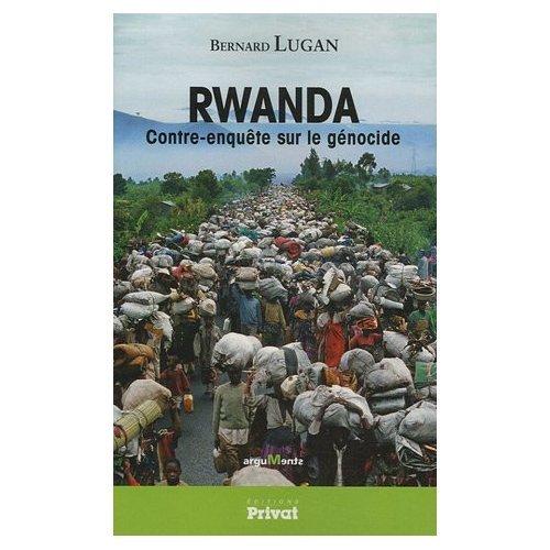 Rwanda : Contre-enquête sur le génocide
