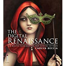 The Digital Renaissance: Old-Master Techniques in Painter and Photoshop (English Edition)