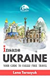 Insane Ukraine: Your Guide to Hassle-Free Travel (English Edition)