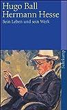 Hermann Hesse: Sein Leben und sein Werk (suhrkamp taschenbuch)