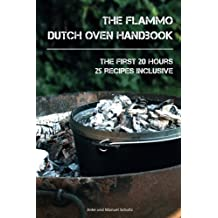Dutch Oven Handbook: The first 20 hours with the Dutch Oven