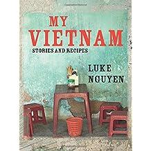My Vietnam: Stories and Recipes