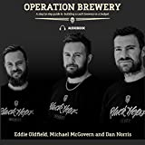 : Operation Brewery: A Step-by-Step Guide to Building a Brewery on a Budget