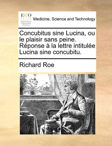 Concubitus sine Lucina, ou le plaisir sans peine. Réponse à la lettre intitulée Lucina sine concubitu.