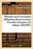 Telecharger Livres Vaccination obligatoire adresse aux deux Chambres francaises 2e edition (PDF,EPUB,MOBI) gratuits en Francaise