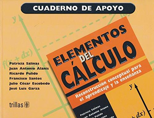 Elementos del calculo/Elements of Calculus: Reconstruccion Conceptual Para El Aprendizaje Y La Ensenanza/Reconstructive Concepts for Learning and Teaching por Patricia Salinas