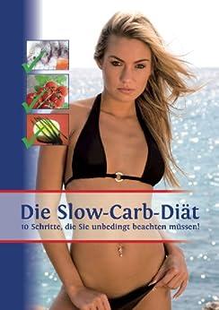 Die Slow-Carb-Diät: 10 Schritte, die Sie unbedingt beachten müssen! (German Edition) de [Bausch, Vera]
