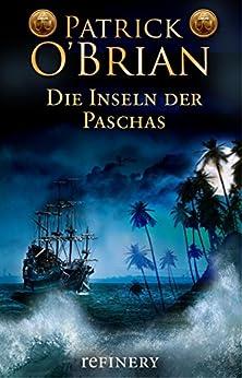 Die Inseln der Paschas: Historischer Roman (Die Jack-Aubrey-Serie 8) (German Edition) di [O'Brian, Patrick]