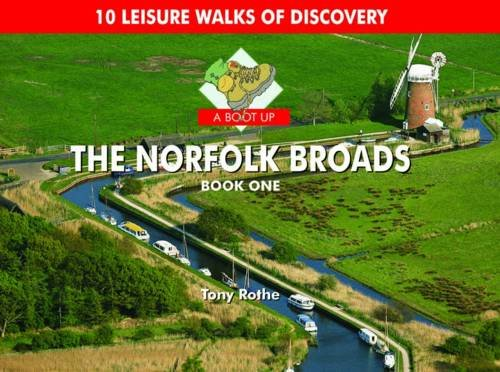 A Boot Up the Norfolk Broads: 10 Leisure Walks of Discovery