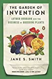 [(The Garden of Invention : Luther Burbank and the Business of Breeding Plants)] [By (author) Jane S Smith] published on (February, 2010)