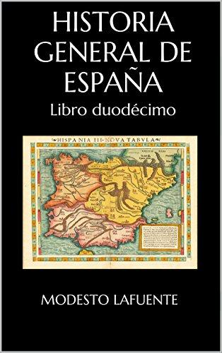 Historia General de España: Libro duodécimo por Modesto Lafuente