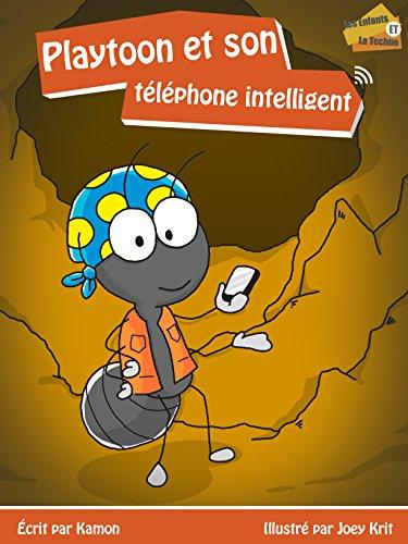 Playtoon et son téléphone intelligent (Les enfants et la techno t. 1) (French Edition)