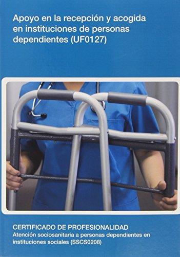 Descargar Libro Apoyo en la recepción y acogida en instituciones de personas dependientes - UF0127 (Sanidad) de Equipo Vértice