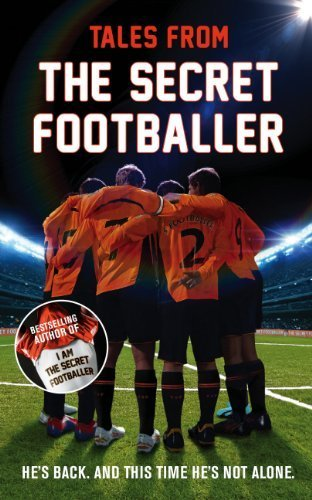 I Am The Secret Footballer: Lifting the Lid on the Beautiful Game by Anon. Anon ( 2013 ) Paperback