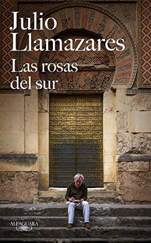 Las rosas del sur (FUERA COLECCION ALFAGUARA ADULTOS) por Julio Llamazares