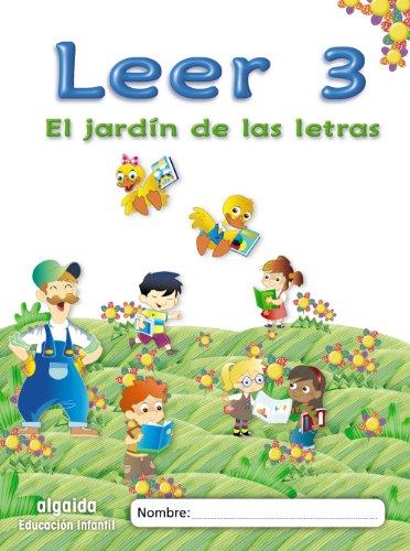 El jardín de las letras. Leer 3 Educación Infantil (Educación Infantil Algaida. Lectoescritura) - 9788498776065