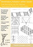 Gartenzaun,Holzzaun selber bauen: 495 Patente zeigen wie!