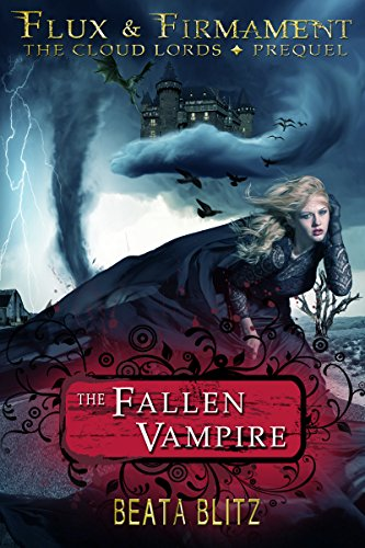 The Fallen Vampire - Prequel to Flux & Firmament: The Cloud Lords (English Edition) Blitz-falle