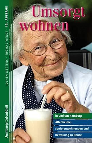 Umsorgt wohnen in und um Hamburg: Altenheime, Seniorenwohnungen und Betreuung zu Hause