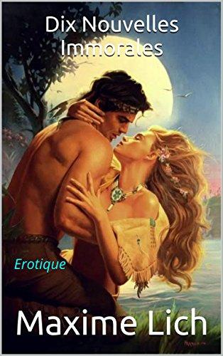 Dix Nouvelles Immorales: Erotique (French Edition)