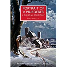 Portrait of a Murderer: A Christmas Crime Story (British Library Crime Classics)