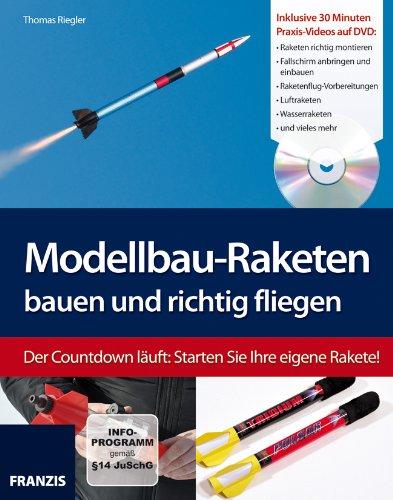 Modellbau-Raketen bauen und richtig fliegen (Buch mit DVD)