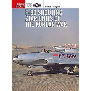 F-80 Shooting Star Units of the Korean War (Combat Aircraft, Band 128)