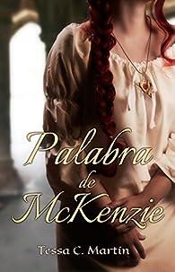 Palabra de McKenzie par  Tessa C. Martín