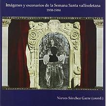 Imágenes y escenarios de la Semana Santa vallisoletana (1958-1984) (Claustrum)