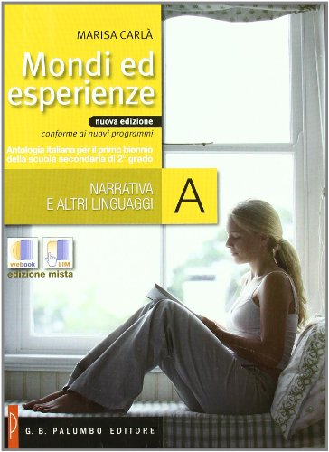 Mondi ed esperienze. Vol. A: Narrativa e altri linguaggi. Per le Scuole superiori. Con espansione online