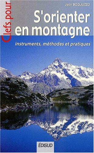 S'orienter en montagne : Instruments, méthodes et pratiques par Jean Sogliuzzo